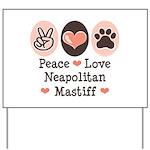 Peace Love Neapolitan Mastiff Yard Sign