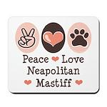 Peace Love Neapolitan Mastiff Mousepad