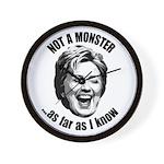 Hillary - Not A Monster Wall Clock