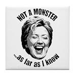 Hillary - Not A Monster Tile Coaster