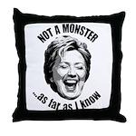 Hillary - Not A Monster Throw Pillow