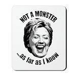 Hillary - Not A Monster Mousepad
