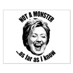 Hillary - Not A Monster Small Poster