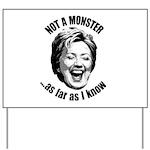 Hillary - Not A Monster Yard Sign