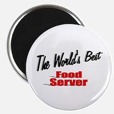 """The World's Best Food Server"" Magnet"