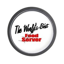 """""""The World's Best Food Server"""" Wall Clock"""