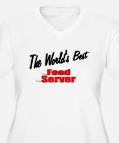 """The World's Best Food Server"" T-Shirt"
