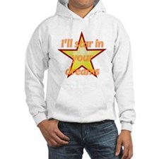 I'll Star In Your Dreams Hoodie