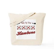 Talk to the Hambone Tote Bag