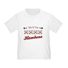 Talk to the Hambone T