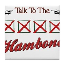 Talk to the Hambone Tile Coaster