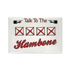 Talk to the Hambone Rectangle Magnet