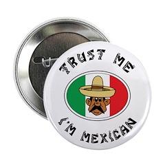 Trust Me I'm Mexican 2.25