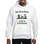 Marching 8to5 Hooded Sweatshirt