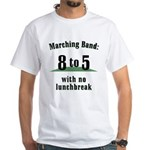Marching 8to5 White T-Shirt