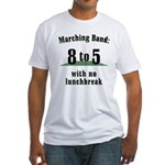 Marching 8to5 Fitted T-Shirt