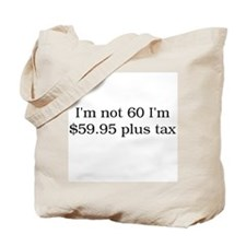 I'm Not 60 Tote Bag