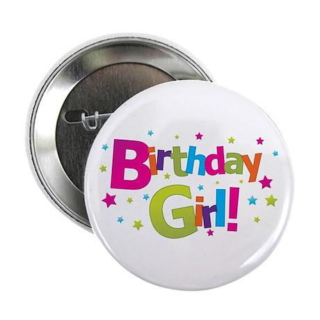 """birthday girl coloful 2.25"""" Button"""