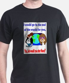 Cute World ends you T-Shirt