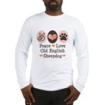 Peace Love Old English Sheepdog Long Sleeve T-Shir
