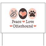 Peace Love Otterhound Yard Sign
