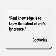 Confucius Real Knowledge Quote Mousepad