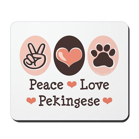 Peace Love Pekingese Mousepad