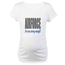 Arirforce are you strong enough Shirt