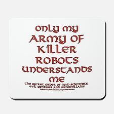 Army of Killer Robots Joke Mousepad