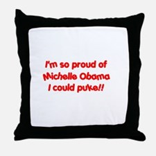 """""""So proud I could PUKE!"""" Throw Pillow"""