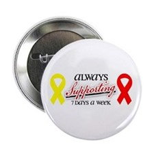 "Always Supporting 7 Days 2.25"" Button"