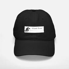 I Catch Trout Baseball Hat