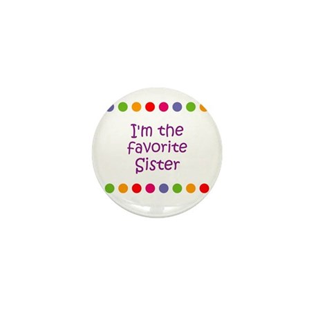 I'm the favorite Sister Mini Button (10 pack)