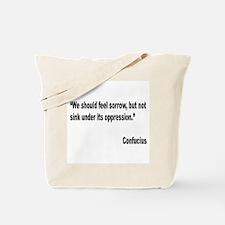 Confucius Sorrow Quote Tote Bag