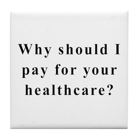 No Socialized Healthcare Tile Coaster