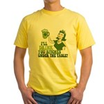 Drink You Bitches Under The Table Yellow T-Shirt