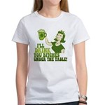 Drink You Bitches Under The Table Women's T-Shirt