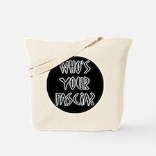 Who's Your Fascia Tote Bag