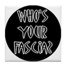 Who's Your Fascia Tile Coaster