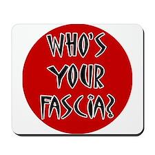 Who's Your Fascia Mousepad