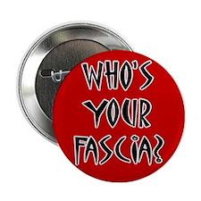 "Who's Your Fascia 2.25"" Button"