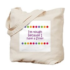 I'm tough because I have a Si Tote Bag
