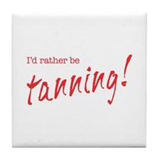 Rather Be Tanning Tile Coaster