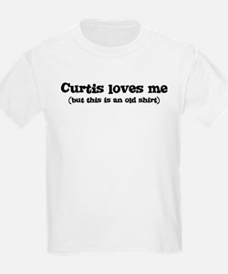 Curtis loves me T-Shirt