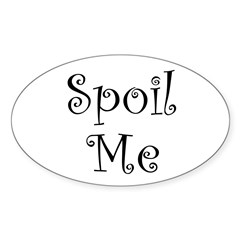 Spoil Me Oval Decal