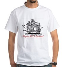 """Prepare To Be Boarded"" Galleon Shirt"