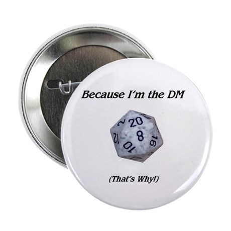 Because I'm the DM Button