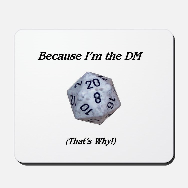 Because I'm the DM Mousepad
