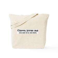 Cierra loves me Tote Bag
