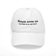 Shayla loves me Baseball Cap